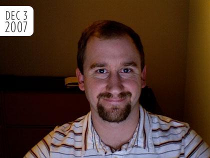 No Shave November - December 3, 2007