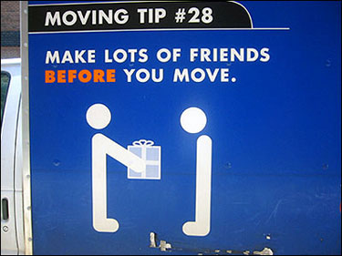 Moving Tip 28: Make Lots of Friends BEFORE you move.
